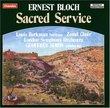 Ernest Bloch: Sacred Service