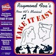 Take It Easy: Raymond Fox's New 40's Musical (1996 Original Off-Broadway Cast)