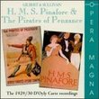 Gilbert & Sullivan: H.M.S. Pinafore & The Pirates of Penzance (The 1929/30 D'Oyly Carte Recordings)