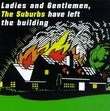 Best of Ladies & Gentlemen Suburbs Have Left Build