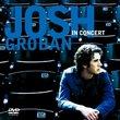 Josh Groban In Concert (with Bonus DVD)