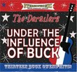 Under the Influence of Buck (Dig)