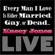 Every Man I Love Is Either Married Gay Or Dead...Live