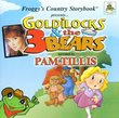 Goldilocks and the Three Bears (Froggy's Country Storybooks)