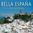 Bella España: Music Inspired by Spain