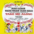 Take Me Along: An Original Cast Recording (1959 Broadway Cast)
