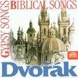 Dvorak: Gypsy Melodies Op55; Biblical Songs Op99