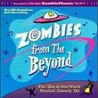 """Zombies From Beyond: The """"Out Of This World"""" Musical Comedy Hit (1996 Original Off-Broadway Cast)"""