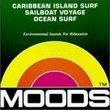 Moods: Caribbean Island & Sailboat Voyage & Ocean Surf
