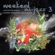 Weekend Nu-Jazz, Vol. 3