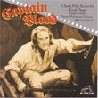 Captain Blood: Classic Film Scores for Errol Flynn