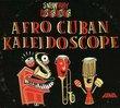 Snowboy Presents: Afro Cuban Kaleidoscope