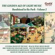 The Golden Age of Light Music: Bandstand in the Park, Vol. 2