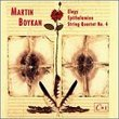 Martin Boykan: Elegy (1982) for soprano and chamber orchestra; String Quartet No. 4 (1996); Epithalamion (1986) for baritone, violin and harp