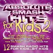 Absolute Smash Hits for Kids 2
