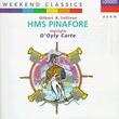 Gilbert & Sullivan: HMS Pinafore Highlights