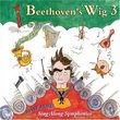 Beethoven's Wig 3: Many More Sing-Along Symphonies