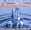 Chemical Dance Culture Test 1: Phuturistic Trance