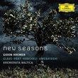 New Seasons (Glass; Part; Kancheli; Umebayashi)
