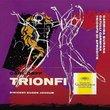 Trionfi (Trittico teatrale): Carmina Burana, Catulli Carmina, and Trionfo di Afrodite