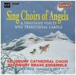 Sing Choirs of Angels: A Thousand Voices Sing Traditional Carols