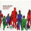 Music We Are (CD + Bonus DVD)