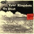 Your Kingdon to Dust/You Set the Scene