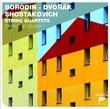 Borodin Dvorak & Shostakovich String Quartets