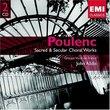 Poulenc: Sacred & Secular Choral Works