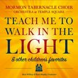 Teach Me to Walk in the Light: & Other Favorite Ch