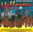 Halloween Horrors: The Scariest, Heart Stopping, Bone Chilling, Hair Raising, Terryfying and Shocking Horror Sounds Cd Ever Recorded, It Comes Straight From the Crypt