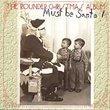 Must Be Santa: Rounder Christmas Album