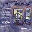 More Music of Meyer Kupferman