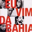 Eu Vim Da Bahia