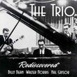 Trio: Rediscovered