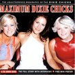 Maximum Dixie Chicks: the Unauthorised Biography