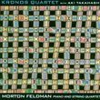 Morton Feldman: Piano and String Quartet / Aki Takahashi, Kronos Quartet