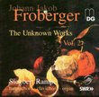 Froberger: The Unknown Works Volume 2