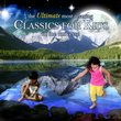 The Ultimate Most Relaxing Classics for Kids in the Universe