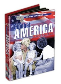 The WWII Experience: Combat America - The Fight to Win WWII