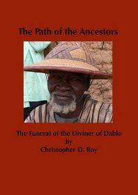 The Path of the Ancestors: The Funeral of the Diviner of Dablo