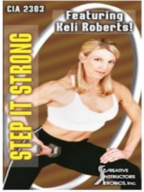 CIA 2303: Step It Strong Featuring Keli Roberts