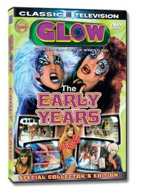 GLOW: Gorgeous Ladies of Wrestling - The Early Years Vol. 1