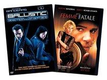 Ballistic Ecks vs. Sever / Femme Fatale