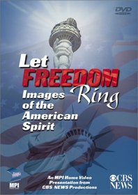 Let Freedom Ring - Images of the American Spirit