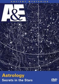 Ancient Mysteries - Astrology: Secrets in the Stars (A&E DVD Archives)