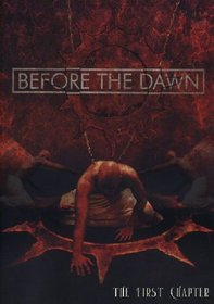 Before the Dawn: The First Chapter