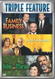 Family Business/First Knight/Robin and Marian