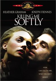 Killing Me Softly (R-Rated Edition)