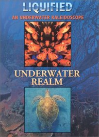 Liquified/ Underwater Realm